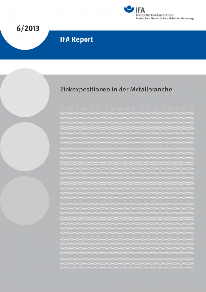 Zinkexpositionen in der Metallbranche (IFA Report 6/2013)