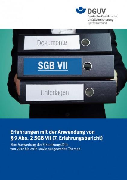 Erfahrungen mit der Anwendung von § 9 Abs. 2 SGB VII (7. Erfahrungsbericht)