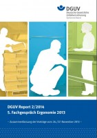 DGUV Report 2/2014                                                                                               5. Fachgespräch Ergonomie 2013