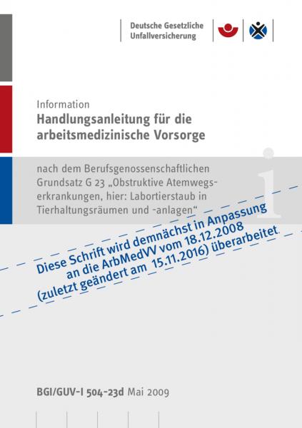 """Handlungsanleitung für die nach dem Berufsgenossenschaftlichen GrundsatzG 23 """"Obstruktive Atemwegser"""