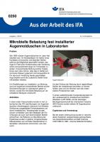 Mikrobielle Belastung fest installierter Augennotduschen in Laboratorien. Aus der Arbeit des IFA Nr. 0250