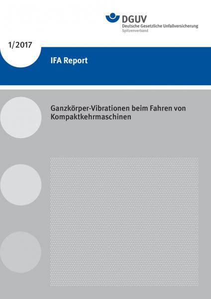 Ganzkörper-Vibrationen beim Fahren von Kompaktkehrmaschinen (IFA Report 1/2017)