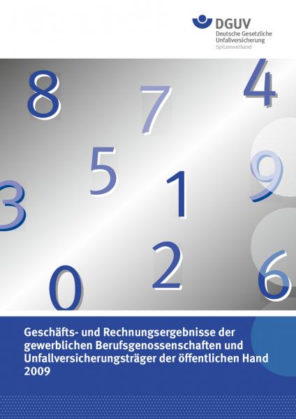 Geschäfts- und Rechnungsergebnisse 2009 der gewerblichen Berufsgenossenschaften und der Unfallversic