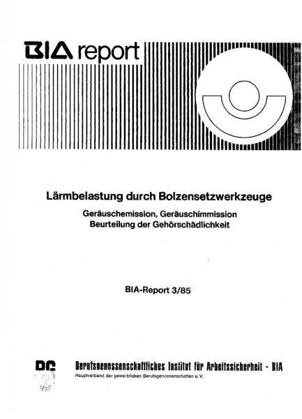 Lärmbelastung durch Bolzensetzwerkzeuge, BIA-Report 3/85