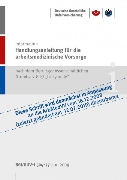 """Handlungsanleitung für arbeitsmedizinische Untersuchungen nach dem DGUV Grundsatz G 27 """"Isocyanate"""""""