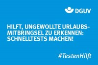 "Motiv #TestenHilft ""Hilft gegen"" (DGUV)"