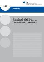 IFA Report 3/2019 - Untersuchung der physischen Belastungen von Rettungskräften beim Patiententransport in Treppenhäusern