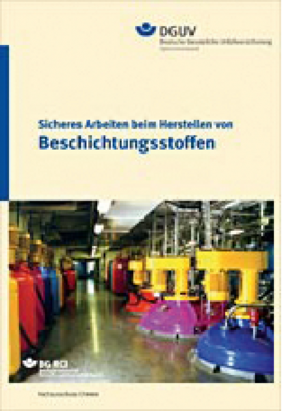 """Sicheres Arbeiten beim Herstellen von Beschichtungsstoffen (BGI/GUV-I 5152 der Reihe """"Sicheres Arbei"""