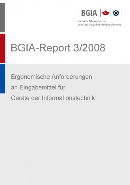 Ergonomische Anforderungen an Eingabemittel für Geräte der Informationstechnik, BGIA-Report 3/2008