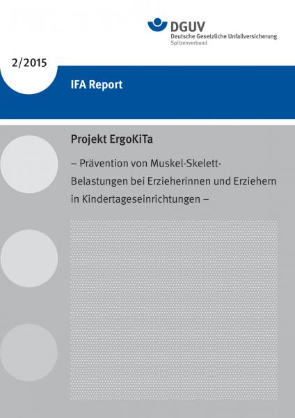 IFA Report 2/2015: Projekt ErgoKiTa – Prävention von Muskel-Skelett-Belastungen bei Erzieherinnen un