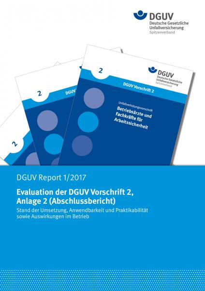"""DGUV Report 1/2017 """"Evaluation der DGUV Vorschrift 2, Anlage 2 (Abschlussbericht)"""""""