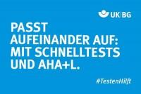 "Motiv #TestenHilft, ""Passt aufeinander auf"" (UK|BG)"