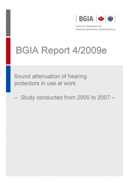 Sound attenuation of hearing protectors in use at work, BGIA-Report 4/2009e