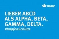 "Motiv #ImpfenSchützt, ""Lieber ABCD als Alpha, Beta, Gamma, Delta."" (DGUV)"