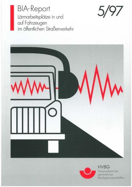 Lärmarbeitsplätze in und auf Fahrzeugen im öffentlichen Straßenverkehr - Der Einfluß von Gehörschütz
