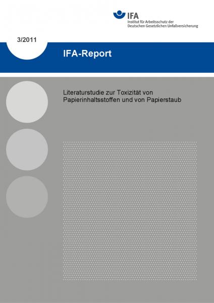 Literaturstudie zur Toxizität von Papierinhaltsstoffen und von Papierstaub. IFA-Report 3/2011
