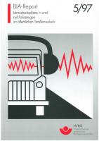 Lärmarbeitsplätze in und auf Fahrzeugen im öffentlichen Straßenverkehr - Der Einfluß von Gehörschützern auf die Hörbarkeit von Verkehrssignalen (BIA-Report 5/97)