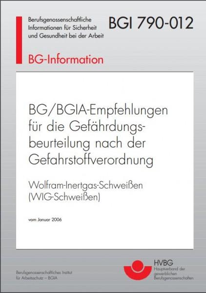 BG/BGIA-Empfehlungen für die Gefährdungsbeurteilung nach der Gefahrstoffverordnung: Wolfram-Inertgas