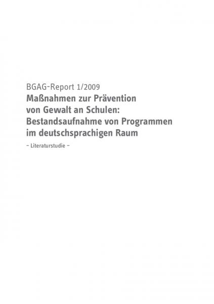 BGAG-Report 1/2009: Maßnahmen zur Prävention von Gewalt an Schulen: Bestandsaufnahme von Programmen