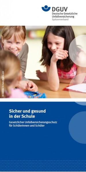 Sicher und gesund in der Schule – Gesetzlicher Unfallversicherungsschutz für Schülerinnen und Schüle