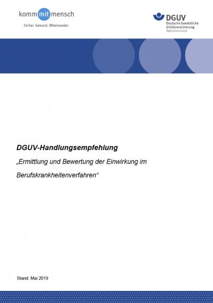 """DGUV Handlungsempfehlung """"Ermittlung und Bewertung der Einwirkung im Berufskrankheitenverfahren"""