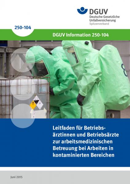 Leitfaden für Betriebsärzte zur arbeitsmedizinischen Betreuung bei Arbeiten in kontaminierten Bereic