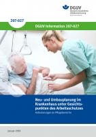 Neu- und Umbauplanung im Krankenhaus unter Gesichtspunkten des Arbeitsschutzes - Anforderungen an Pflegebereiche