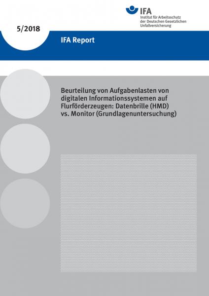 IFA Report 5/2018: Beurteilung von Aufgabenlasten von digitalen Informationssystemen auf Flurförderz