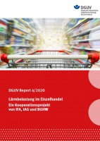 """DGUV Report 4/2020 """"Lärmbelastung im Einzelhandel"""""""
