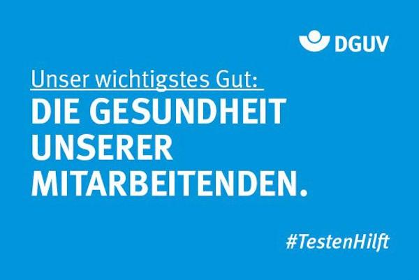 """Motiv #TestenHilft, ,,wichtigstes Gut"""" (DGUV)"""