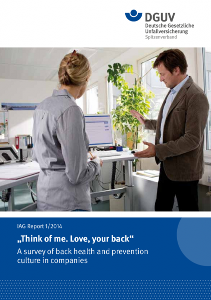 "IAG Report 1/2014 ""Think of me. Love, your back"" - A survey of back health and prevention culture in"
