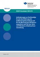 Anforderungen an Fachkundige für die Durchführung der Gefährdungsbeurteilung und für die Messung bei Vibrationsexposition nach §5 der Lärm- und Vibrations-Arbeitsschutzverordnung