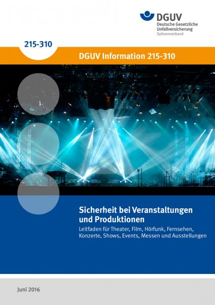 Sicherheit bei Veranstaltungen und Produktion - Leitfaden für Theater, Film, Hörfunk, Fernsehen, Ko