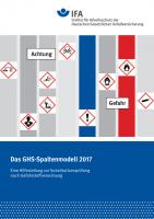 Das GHS-Spaltenmodell 2017 - Eine Hilfestellung zur Substitutionsprüfung nach Gefahrstoffverordnung