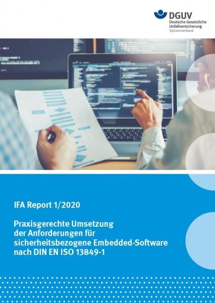 IFA Report 1/2020: Praxisgerechte Umsetzung der Anforderungen für sicherheitsbezogene Embedded-Softw