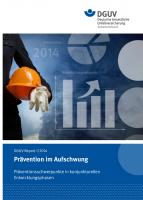 DGUV Report 1/2014 Prävention im Aufschwung Präventionsschwerpunkte in konjunkturellen Entwicklungsphasen