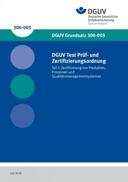 DGUV Test Prüf- und Zertifizierungsordnung - Teil 1: Zertifizierung von Produkten, Prozessen und Qua