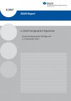 6. DGUV Fachgespräch Ergonomie (DGUV Report 2/2017) – Zusammenfassung der Vorträge vom 2./3. November 2016 –