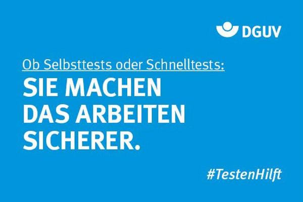 """Motiv #TestenHilft, ,,Selbsttests, Schnelltests"""" (DGUV)"""