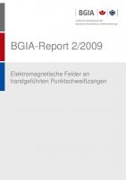Elektromagnetische Felder an handgeführten Punktschweißzangen, BGIA-Report 2/2009