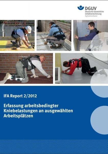 IFA Report 2/2012: Erfassung arbeitsbedingter Kniebelastungen in ausgewählten Berufen