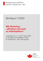 Workshop Ultrafeine Aerosole am Arbeitsplatz, BIA-Report 7/2003