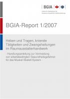 Heben und Tragen, kniende Tätigkeiten und Zwangshaltungen im Raumausstatterhandwerk, BGIA-Report 1/2007