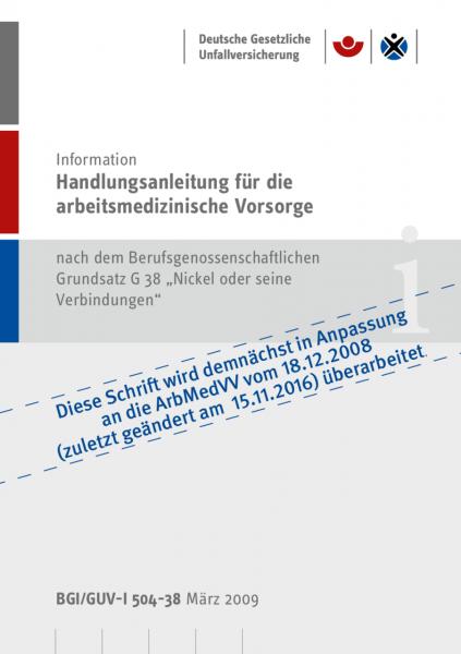 """Handlungsanleitung für arbeitsmedizinische Untersuchungen nach dem DGUV Grundsatz G 38 """"Nickel oder"""