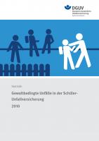 Gewaltbedingte Unfälle in der Schüler-Unfallversicherung 2010