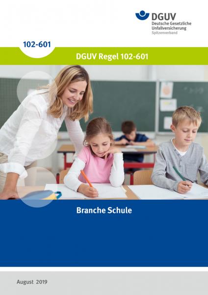 Branche Schule, DGUV Regel 102-601