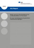 IAG-Report 2/2013  Mobile Learning für Berufskraftfahrerinnen und Berufskraftfahrer im Fernverkehr. Ein neuer Vertriebsweg für die gesetzlichen Unfallversicherungsträger?