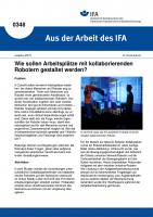 Wie sollen Arbeitsplätze mit kollaborierenden Robotern gestaltet werden? Aus der Arbeit des IFA Nr. 0348
