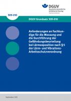 Anforderungen an Fachkundige für die Messung und die Durchführung der Gefährdungsbeurteilung bei Lärmexposition nach §5 der Lärm- und Vibrations-Arbeitsschutzverordnung