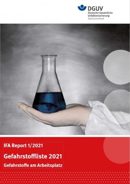 IFA Report 1/2021: Gefahrstoffliste 2021 - Gefahrstoffe am Arbeitsplatz